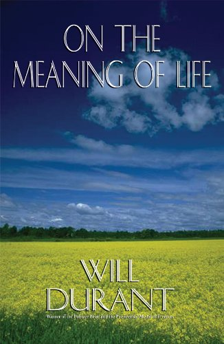 کتاب درباره معنی زندگی On the Meaning of Life Will Durant